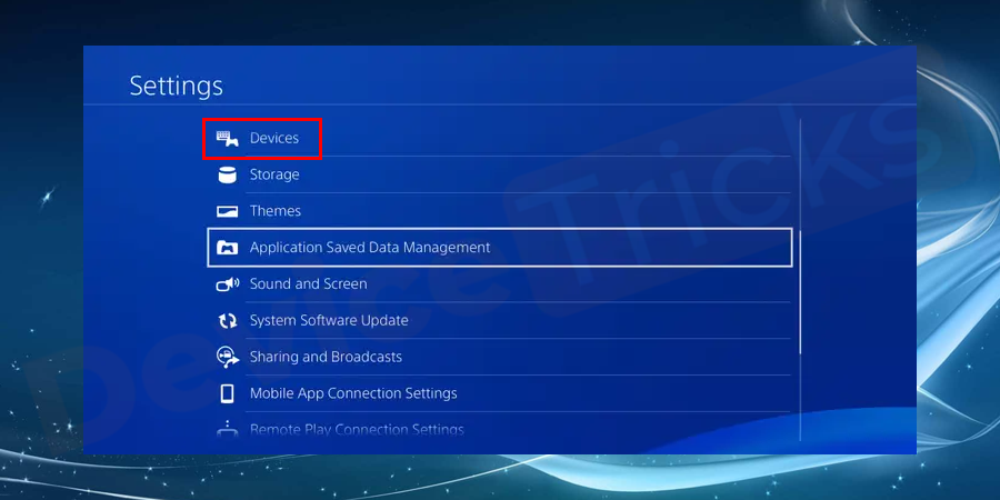 Go to PS4 Settings > Devices.