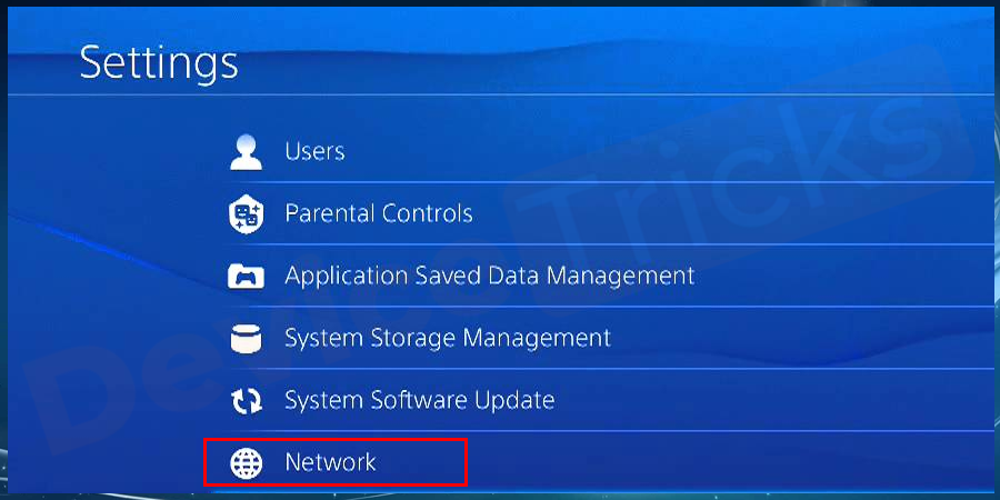 Open PS4 Settings and click on Network in the drop-down menu.