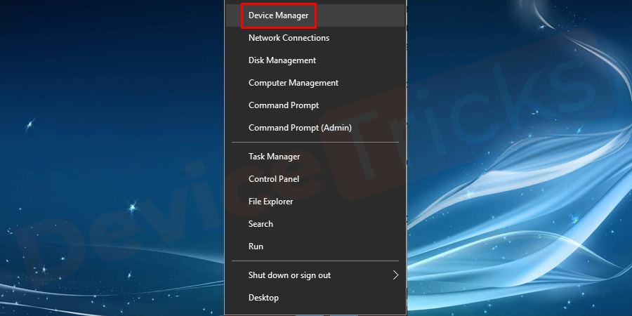 If you are using Windows 10, then hover your cursor to the 'Start' menu, right-click on it and then select, 'Device Manager'.