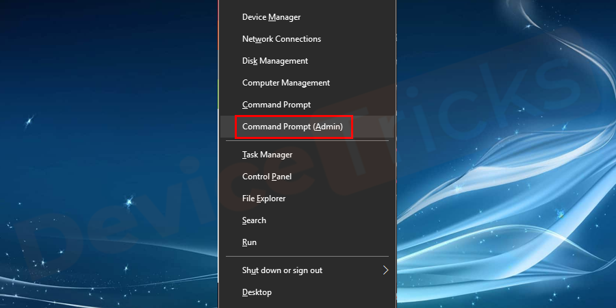 Simultaneously click Windows symbol key + X key on the keyboard. You will get a list of options and select command prompt (Admin) from the list. If you don't have the command prompt (admin), you can select PowerShell (Admin).