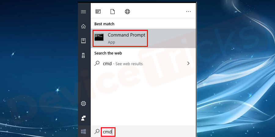 Open Windows search option and type cmd.