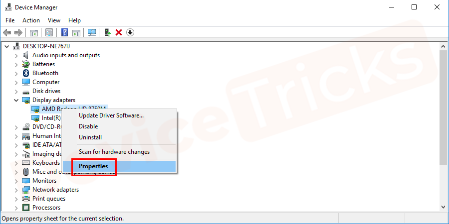 Select the graphics card in your system. Right-click on the graphics driver and select properties.