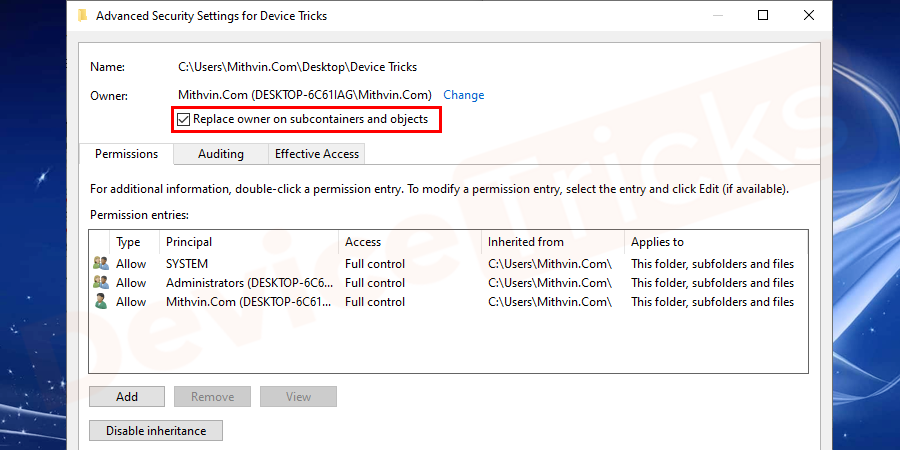 Now in the Advanced Security Settings window, here checkmark Replace owner on sub containers and object if you want to delete more than one file in a folder.