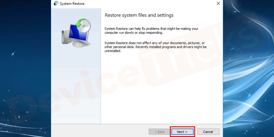 In the next screen, you will get the option to choose the restore files, if you have created it earlier. Just choose the one and then click on the Next button to step ahead.