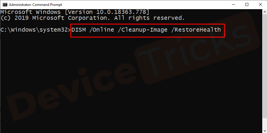 Now run the command DISM /Online /Cleanup-Image /RestoreHealth.