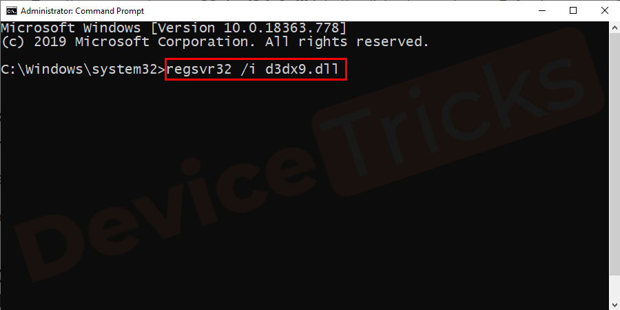 Now type the command regsvr32 /i d3dx9.dll and press Enter key. This will re-register .dll the file.