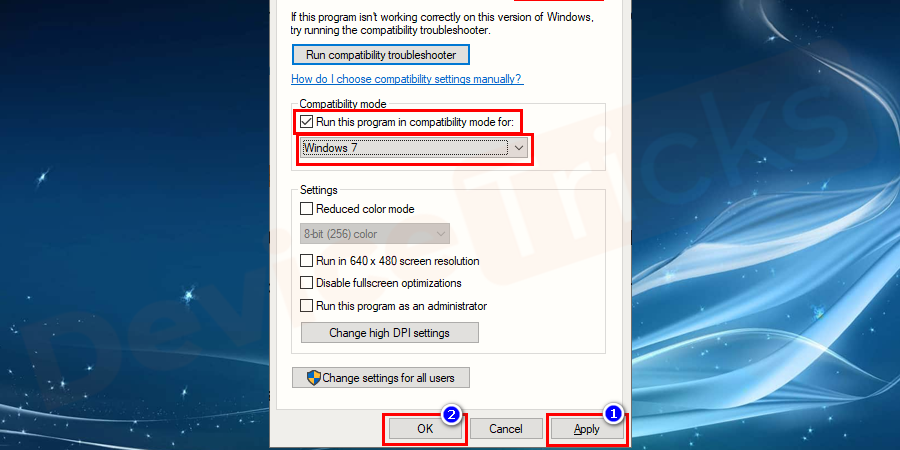 From the drop-down list select Windows 7 and click Apply and OK to confirm.