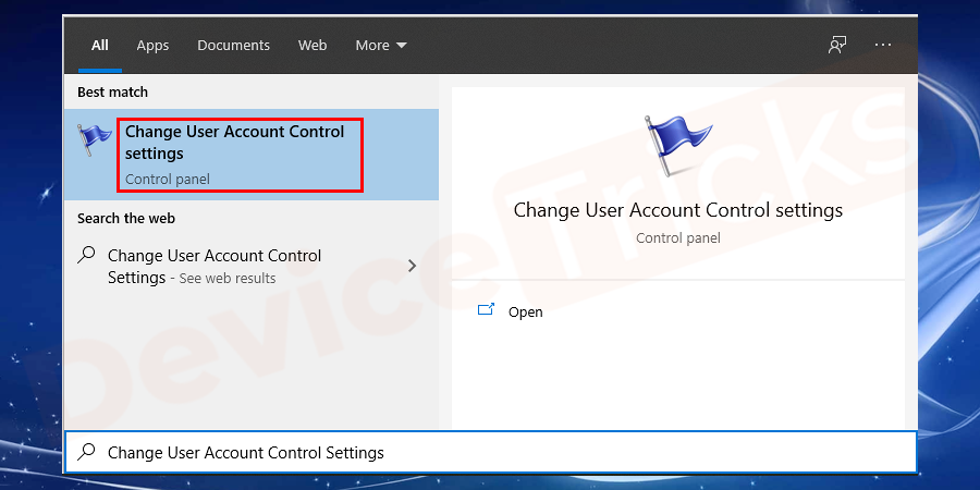 Press Windows+S keys to launch the search box, and type UAC or Change User Account Control Settings. Open the Change User Account Control Settings option from the search result.