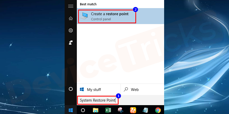 Click on Windows logo or start → type System restore → on new window click on next