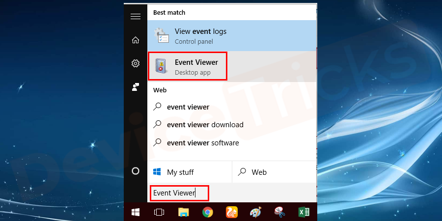Search for Event Viewer in the start menu and run the program