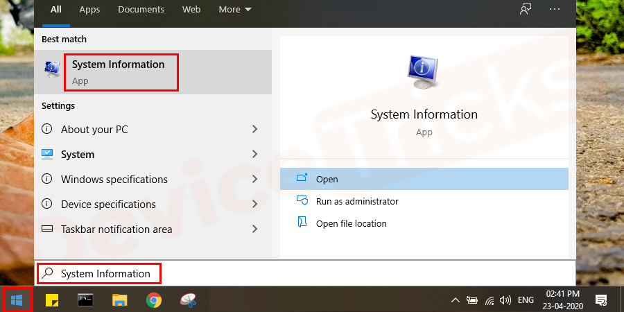 Press the Windows logo key to open the Search box and type system information and then select System Information from the result.