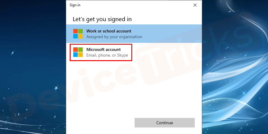 Select a Microsoft account and proceed with the next step.