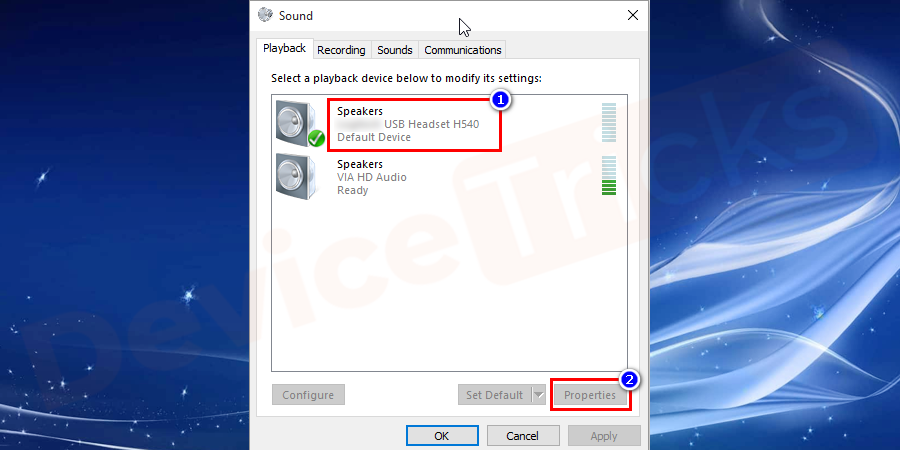 New window pop–up, under playback tab select your active audio device and on the right corner of the window, you can see the properties option after selecting your current audio device. Click on the properties option.