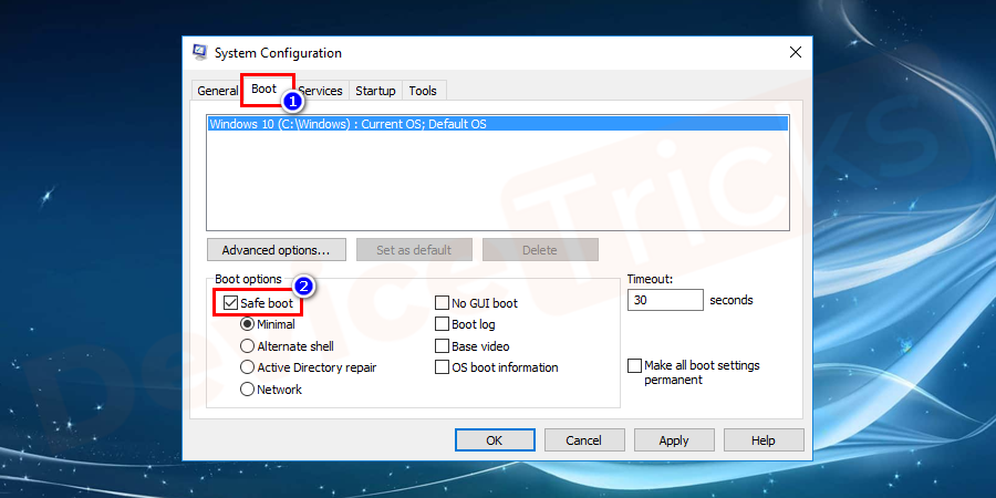 Select msconfig and a new window open, navigate to boot from the menu tab andunder the boot tab, uptick Safe boot.
