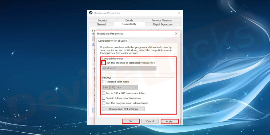 uncheck the box of run this program in compatibility mode option. And click on the Apply and click OK button.