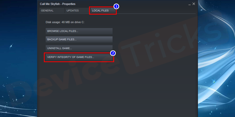 On the properties window, select the local files tab and you will find an option with verifying the integrity of game cache. Click on it to begin the process.