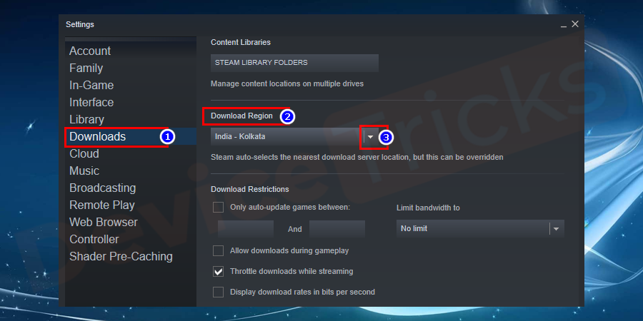 Thereafter, a new window will appear which will show the settings of the Steam, click on 'Downloads' located at the left end of the panel and then move to the 'Download Region' to select the other region.