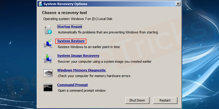 Soon, you will get 'System Recovery Options' and your job is to select the 'System Restore' option.
