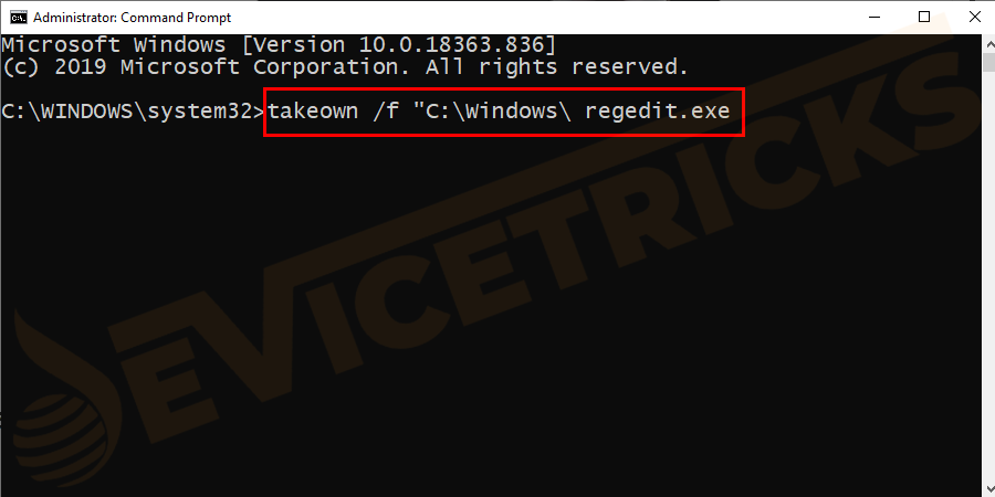 "To take the ownership of regedit executable type 'takeown /f ""C:\Windows\ regedit.exe' and hit Enter."