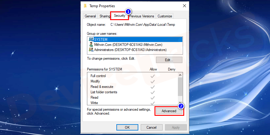 On the pop-up window select the Security tab and click on the advanced button as shown in the figure.