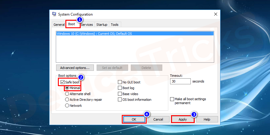 Navigate to the Boot tab in the System Configuration window. Ensure that the Safe boot box is marked as a tick and Minimal option is selected which is shown underneath it. Once everything is checked press OK and Apply button to save the changes.