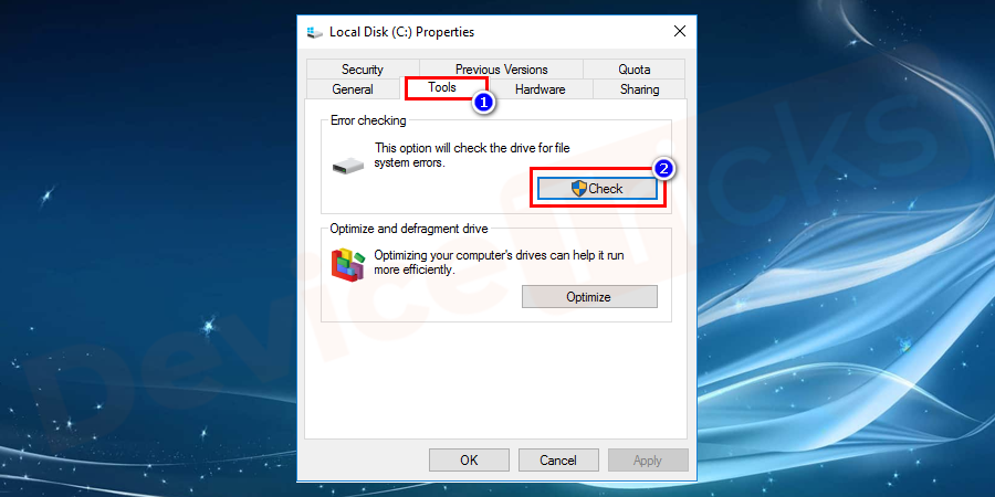 Properties tab will take you to the Tools button, hit the button and select the check option. It will help to scan and check the errors in the drive.