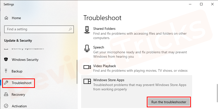 Open the Troubleshoot tab and select Windows store apps troubleshooter and run the program.