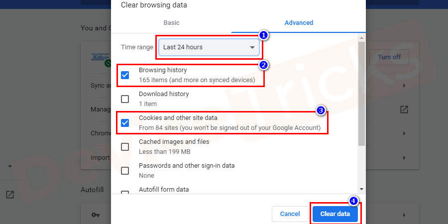 Uncheck Browser Historyand Cookies and other site data options click on clear data option at the bottom right corner.