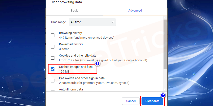 Uncheck all options Except cached images and files as shown in the image. Now, click on the clear data option.