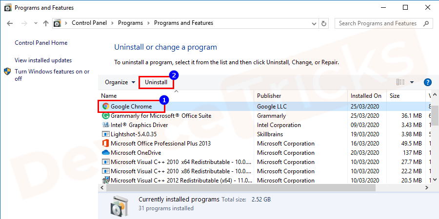 "Now go to Control Panel and click ""Uninstall a program"" and search ""Google Chrome"" from the list."