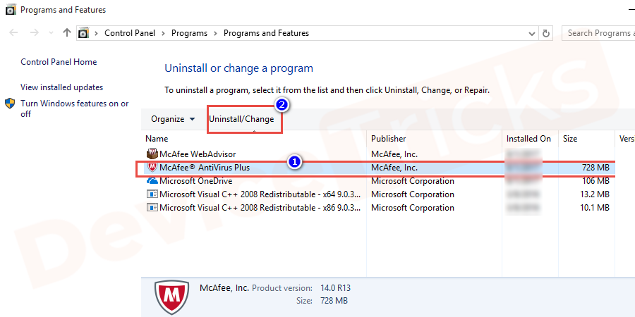 Go to Control Panel>Programs>Programs and Features and completely uninstall the McAfee antivirus software.