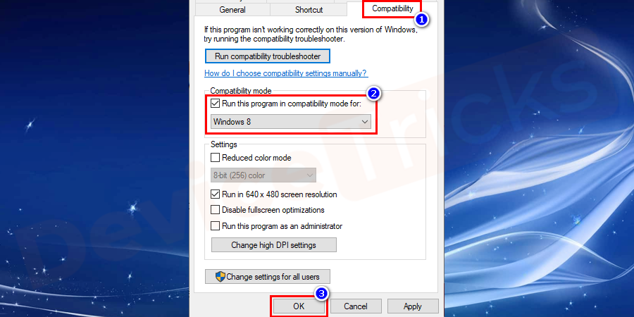 Navigate to compatibility mode, uptick for compatibility mode, and check the drop-down options. You need to choose according to your operating system like Windows 7. Save the changes and close all the Windows.