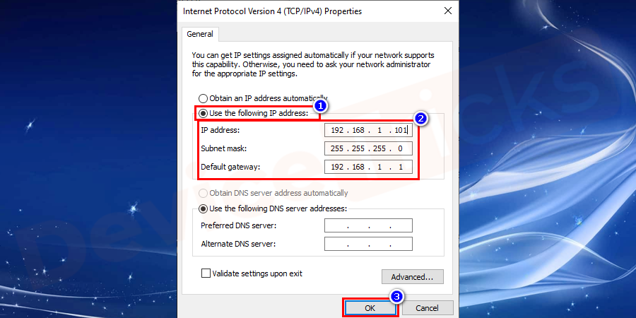 Enable the option Use the following IP address and write the default gateway, IP address, and subnet mask, already noted down. Select Apply and then OK.