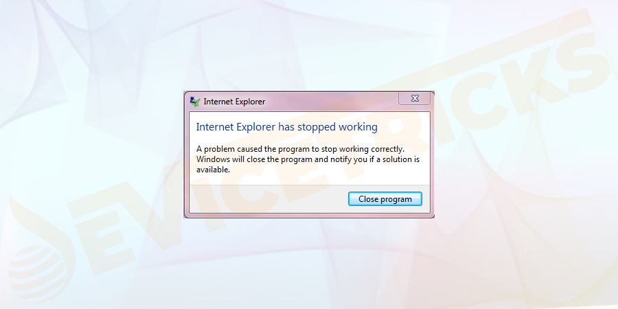 Why do you get Internet Explorer has stopped working error?
