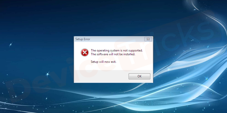 Why does the error 'This Operating System is not supported' appear?