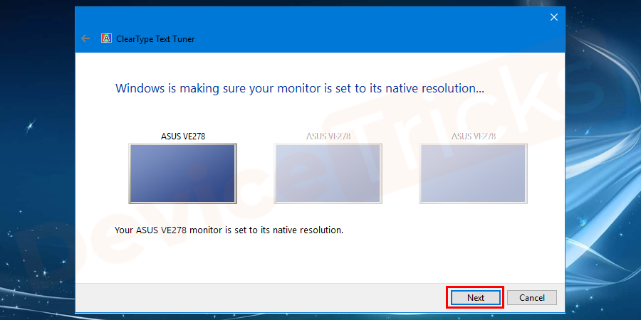 If you have one more monitor, you have to repeat the same procedure on clicking next and set for another monitor.