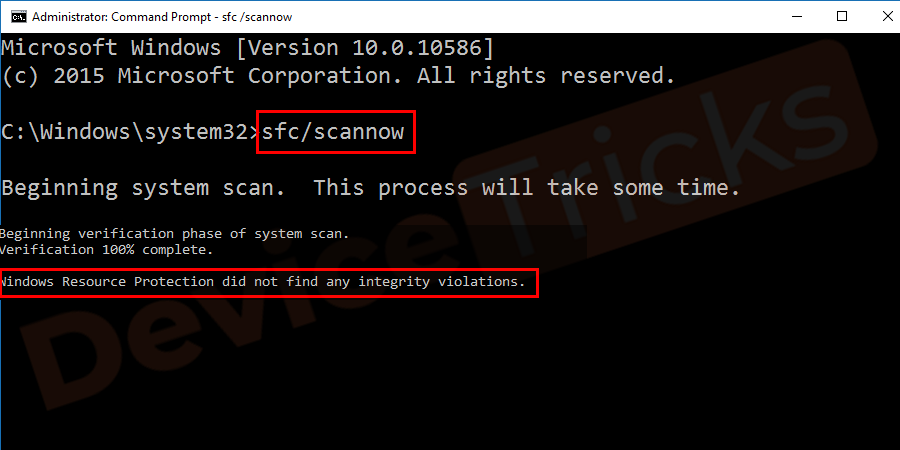 "On completion, if everything is fine, the message will display on your screen ""Windows Resource Protection did not find any integrity Violations""."