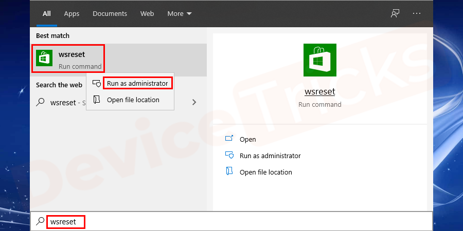Windows key + S → Type wsreset → right-click wsreset → select run as administrator → select Yes