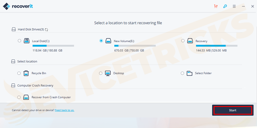 Select the drive you want to search for your file or folder and click on the start button.