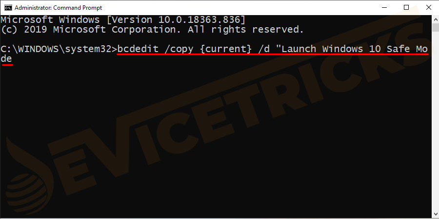 "Enter the command 'bcdedit /copy {current} /d ""Launch Windows 10 Safe Mode""."