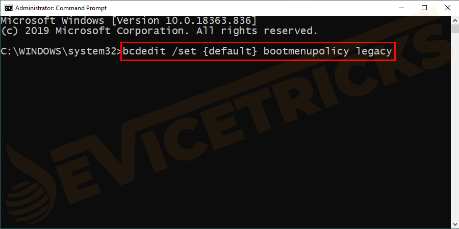 Type the command bcdedit /set {default} bootmenupolicy legacy in the Command Prompt and press the Enter key.
