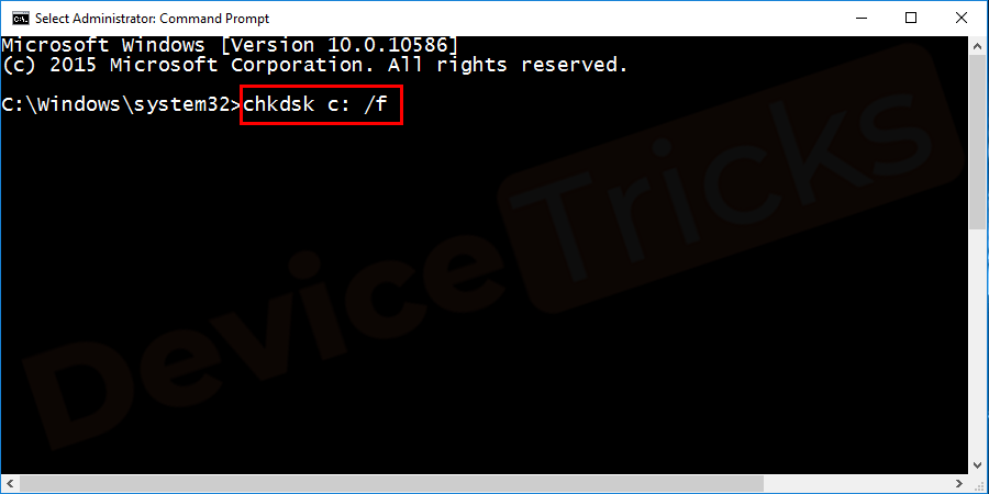 type chkdsk c: /f and click on the enter button to execute the command