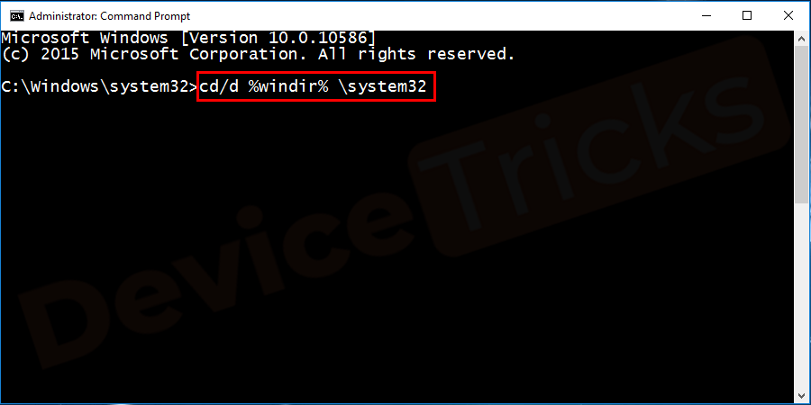 After execution of above command type cd/d %windir%\system32 and press enter button.