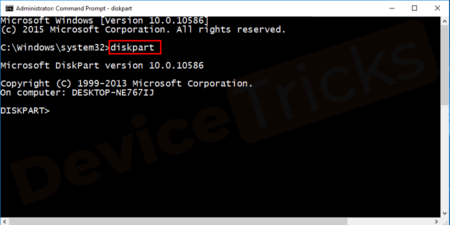 Now, type diskpart in the command box and make sure to avoid an inverted comma and then press the 'Enter' key.