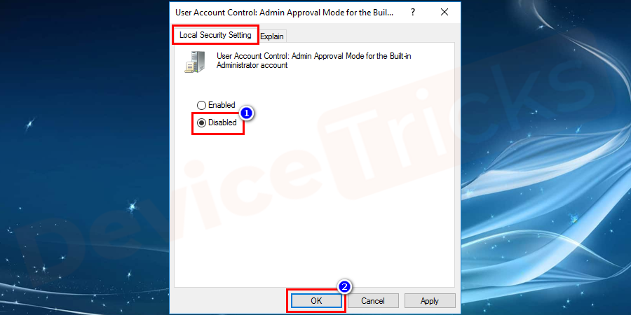 Under local security Settings, set the option as Disabled. Press OK to save the changes and exit the item.