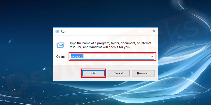 Press Windows+R keys to open the 'Run' dialog box and type 'ncpa.cpl' in the box and then click on the 'OK' button.