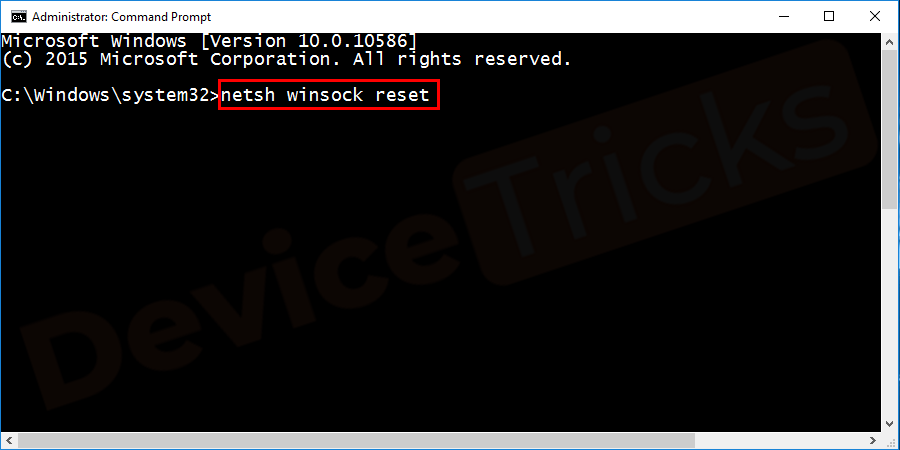 type netsh winsock reset as shown in the figure and click on the enter button to execute the command