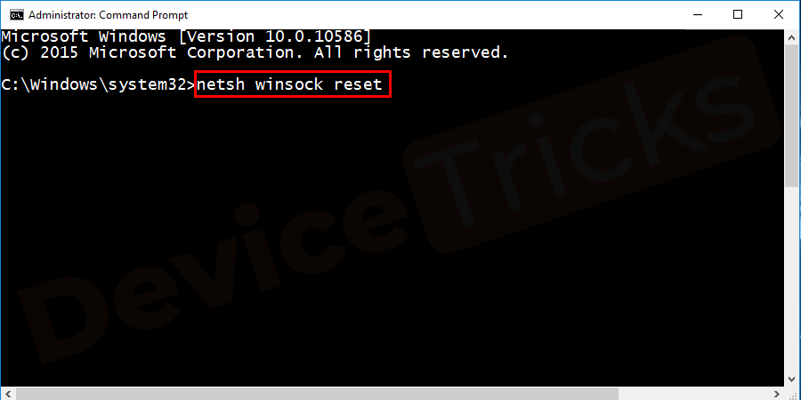 On the administrator: command prompt window type netsh winsock reset as shown in the figure.