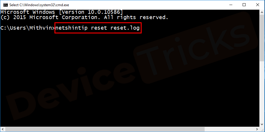 While in the command prompt, type the command netshintip reset reset.log