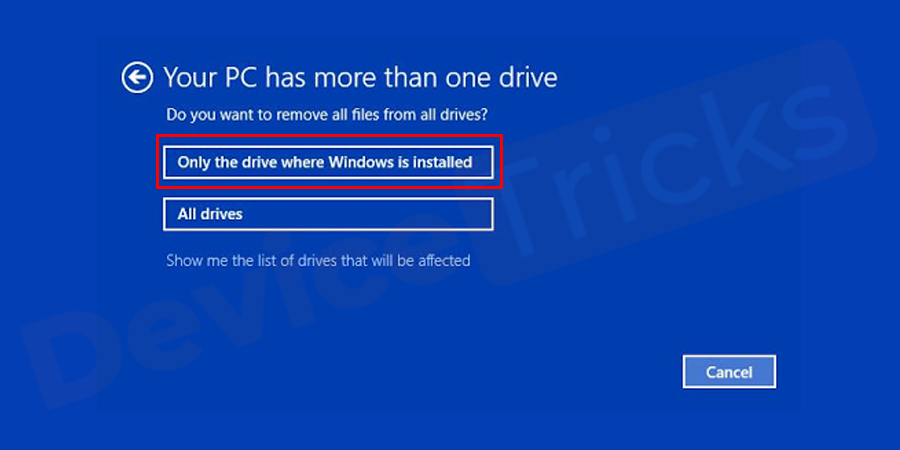 Select only the drive where Windows is installed > Just remove my files.